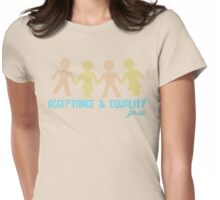 Acceptance & Equality for All Womens Fitted T-Shirt