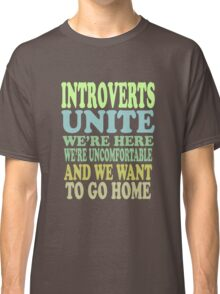 Introverts Unite Classic T-Shirt