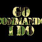 Go commando, I do by monsterplanet