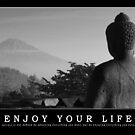 Enjoy your life by Arkka Sandhya