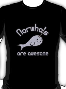 Narwhals are awesome geek funny nerd T-Shirt