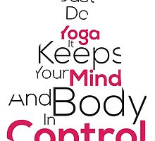 Do Yoga And Keep Calm !! by awiz
