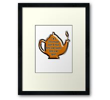 I'm a little tea pot, short & stout, here is my handle, here is my spout. Childs poem Framed Print