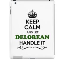 Keep Calm and Let DELOREAN Handle it iPad Case/Skin