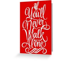 Liverpool : You'll Never Walk Alone Greeting Card