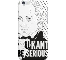 U Kant be serious iPhone Case/Skin