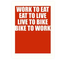 Live To Bike T Shirt Art Print