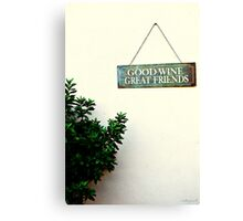 good wine great friends Canvas Print