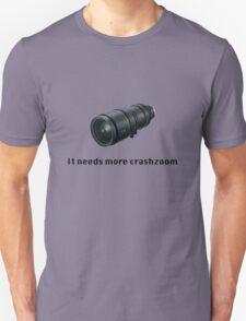Crashzoom! It needs more! T-Shirt