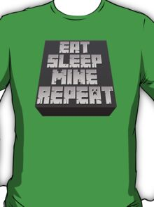 Minecraft - Eat, Sleep, Mine, Repeat T-Shirt
