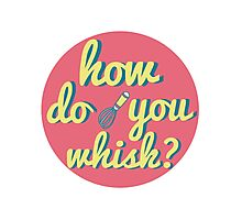 how do you whisk? Photographic Print