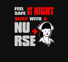 feel safe at night sleep with a nurse Unisex T-Shirt