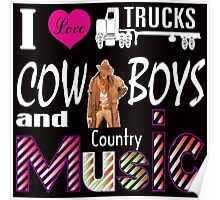 i love trucks cowboys and country music Poster