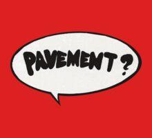 Pavement? Sticker One Piece - Short Sleeve