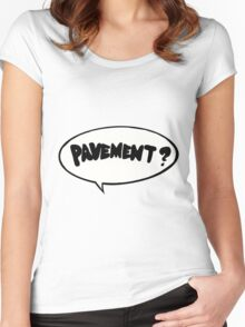Pavement? Sticker Women's Fitted Scoop T-Shirt