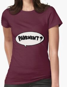 Pavement? Sticker Womens Fitted T-Shirt