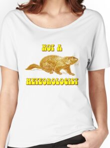 Not a Meteorologist Groundhog Day Women's Relaxed Fit T-Shirt