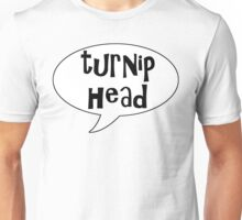 Insults Collection: Turnip Head Unisex T-Shirt