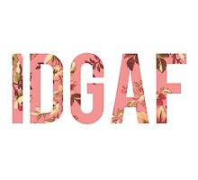 IDGAF Pink Floral by hellosailortees