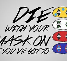 Die With Your Mask On by byebyesally
