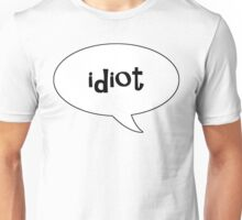 Insults Collection: Idiot Unisex T-Shirt