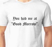 "You had me at ""Good Morrow"". (white) Unisex T-Shirt"