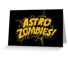 Astro Zombies Greeting Card