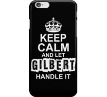 Keep calm and let Gılbert handle it iPhone Case/Skin
