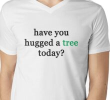 Have you hugged a tree today? Mens V-Neck T-Shirt