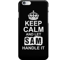 Keep calm and let Sam handle it iPhone Case/Skin