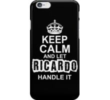 Keep calm and let Ricardo handle it iPhone Case/Skin