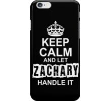 Keep calm and let Zachary handle it iPhone Case/Skin