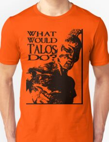 What Would Talos Do? Unisex T-Shirt