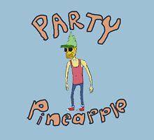 Party, Pineapple! Unisex T-Shirt