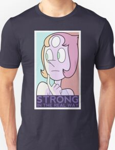 Strong in the real way Unisex T-Shirt