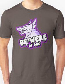 BE-WERE OF DOG Unisex T-Shirt