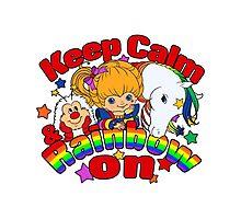 Keep Calm & Rainbow On (Light) Photographic Print