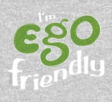 I'm Ego Friendly T-Shirt by TsipiLevin