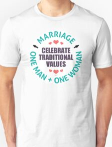 Celebrate Traditional Values Unisex T-Shirt