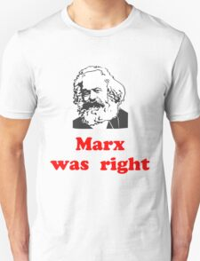 Marx was right #3 T-Shirt