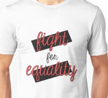 Fight For Equality (No background) Unisex T-Shirt