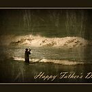 Happy Father's Day - Surf Fisherman 3 by AngieM