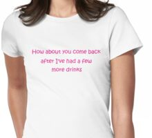 not drunk enough yet... Womens Fitted T-Shirt
