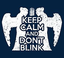 Doctor Who - Keep Calm and Don't Blink by BenH4