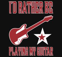 I'd Rather Be Playing My Guitar T Shirt by bitsnbobs
