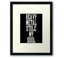 Heavy Metal Stole My Soul T Shirt Framed Print