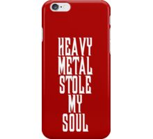 Heavy Metal Stole My Soul T Shirt iPhone Case/Skin