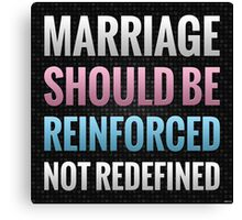 Marriage Should Be Reinforced Canvas Print
