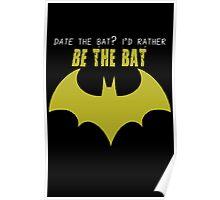 I'd Rather Be The Bat Poster