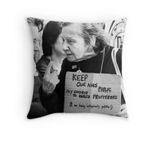 KEEP OUR NHS PUBLIC / SAY GOODBYE TO HEALTH PROFITEERS (I am being untypically polite !) Throw Pillow